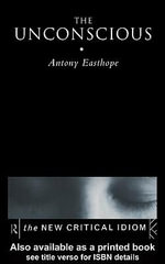 The Unconscious - Antony Easthope