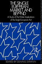 The Single European Market and Beyond : A Study of the Wider Implications of the Single European Act