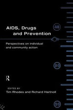 AIDS, Drugs and Prevention : Perspectives on Individual and Community Action