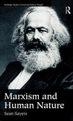 Marxism and Human Nature - Sean Sayers