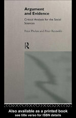 Argument and Evidence : Critical Analysis for the Social Sciences - Peter J. Phelan