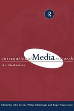 International Media Research : A Critical Survey