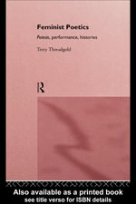 Feminist Poetics : Poiesis, Performance, Histories - Terry, Etc Threadgold
