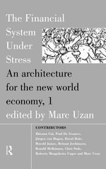 Financial System Under Stress : An Architecture for the New World Economy - Marc Uzan