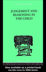 Judgement and Reasoning in the Child - Jean, Jean Piaget