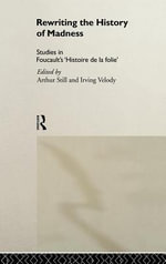 Rewriting the History of Madness : Studies in Foucault's `Histoire de la Folie'
