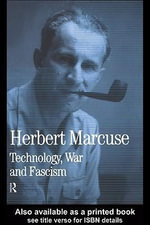 Technology, War and Fascism : Collected Papers of Herbert Marcuse, Volume 1 - Herbert MarcuseDouglas Kellner