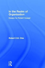 In the Realm of Organisation : Essays for Robert Cooper