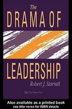 The Drama of Leadership - Robert J. Starratt Fordham University