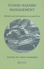 Flood Hazard Management : British and International Perspectives