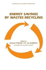 Energy Savings by Wastes Recycling : Ed. by Richard Porter and Tim Roberts