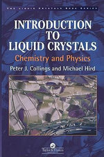Introduction to Liquid Crystals : Chemistry and Physics - Peter J. Collings