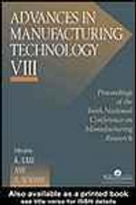 Advances In Manufacturing Technology VIII : Proceedings of the Tenth National Conference on Manufacturing Research, Loughborough University of Technology, 5-7 September 1994