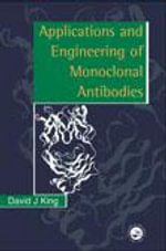Applications and Engineering of Monoclonal Antibodies - J. King