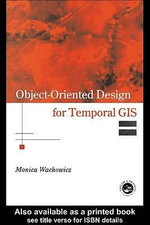 Object-Oriented Design for Temporal GIS - Monica Wachowicz