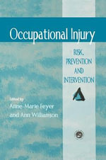 Occupational Injury : Risk, Prevention, and Intervention