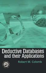 Deductive Databases and Their Applications - Robert Colomb