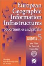 European Geographic Information Infrastructures : Opportunities and Pitfalls - Gisdata 5