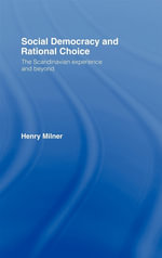 Social Democracy and Rational Choice : The Scandinavian Experience and Beyond - Henry Milner