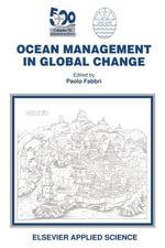 Ocean Management in Global Change : Proceedings of the Conference on Ocean Management in Global Change Genoa 2226 June 1992