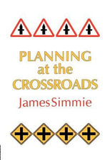 Planning at the Crossroads - Simmie James