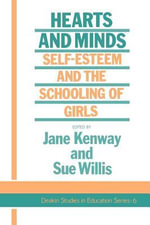 Hearts and Minds : Self-Esteem and the Schooling of Girls