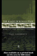 The Roads of Roman Italy - Ray Laurence