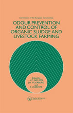 Odour Prevention and Control of Organic Sludge and Livestock Farming : Proceedings of a Round-Table Seminar, Silso, U. K. , 15 April 1985