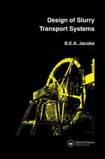 Design of Slurry Transport Systems - B. E. A> Jacobs