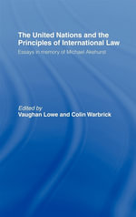 United Nations and the Principles of International Law : Essays in Memory of Michael Akehurst