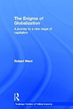 Enigma of Globalization : A Journey to a New Stage of Capitalism - Robert Went