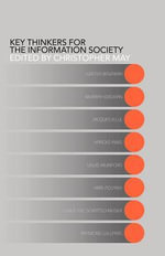 Key Thinkers for the Information Society : Volume One