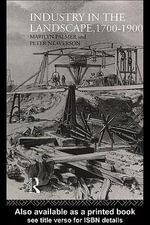 Industry in the Landscape, 1700-1900 - Marilyn Palmer