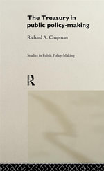 Treasury in Public Policy-Making - Richard A. Chapman