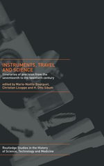 Instruments, Travel and Science : Itineraries of Precision from the Seventeenth to the Twentieth Century