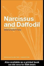 Narcissus and Daffodil : The Genus Narcissus - Gordon R Hanks