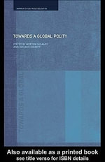Towards a Global Polity : Future Trends and Prospects - Richard Higgott