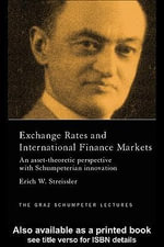 Exchange Rates and International Finance Markets : An Asset-Theoretic Perspective with Schumpeterian Perspective - Erich Streissler
