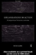 Organizations in Action - Peter A. Clark