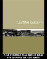 Threatened Landscapes : Conserving Cultural Environments - Bryn Green