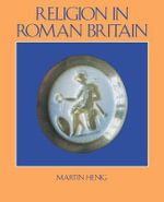 Religion in Roman Britain - Martin Henig