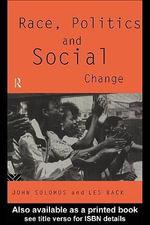 Race, Politics and Social Change - Les, Etc Back