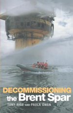 Decommissioning the Brent Spar - Tony Rice