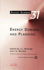 Energy Demand and Planning : Report Number 31 - Committee On E Watt Committee on Energy