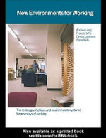 New Environments for Working : The Redesign of Offices and Environmental Systems for New Ways of Working - Francis Duffy