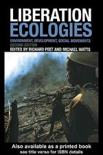 Liberation Ecologies : Environment, Development and Social Movements - Richard Peet