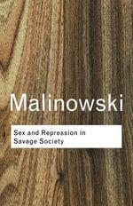 Sex and Repression in Savage Society - Bronislaw Malinowski