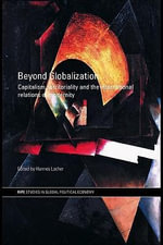 Beyond Globalization : Capitalism, Territoriality and the International Relations of Modernity - Hannes Lacher