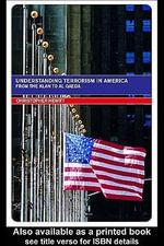 Understanding Terrorism in America : From the Klan to Al Qaeda - Christopher Hewitt