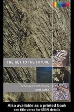 Key to The Future : The History of Earth Science - John Cater